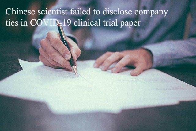Chinese scientist failed to disclose company ties in COVID-19 clinical trial paper